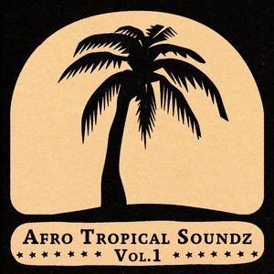 Soundway presents Afro Tropical Soundz, Vol. 1 | The Sweet Talks