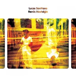 Remix Nostalgia   Lucas Santtana