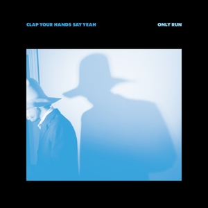 Only Run | Clap Your Hands Say Yeah
