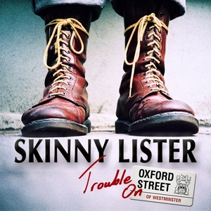 Trouble on Oxford Street | Skinny Lister