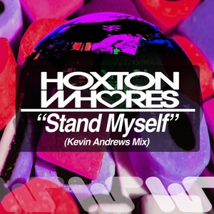 Stand Myself | Hoxton Whores