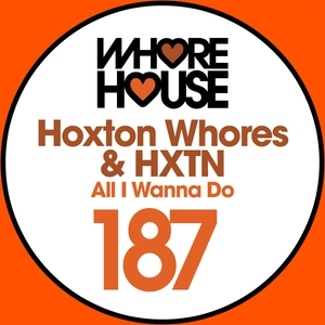 All I Wanna Do | Hoxton Whores