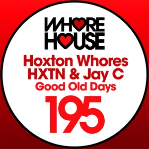 Good Old Days | Hoxton Whores