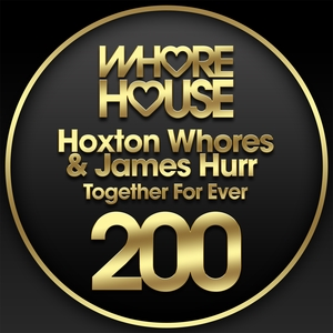 Together For Ever | Hoxton Whores
