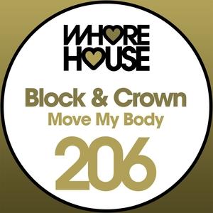 Move My Body | Block & Crown