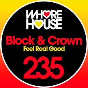 Feel Real Good | Block & Crown