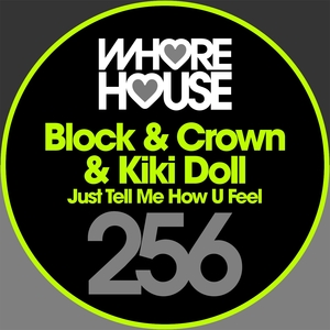 Just Tell Me How U Feel | Block & Crown