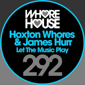 Let the Music Play | Hoxton Whores