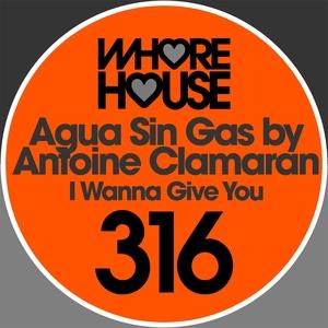 I Wanna Give You   Agua Sin Gas