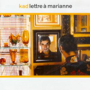 Lettre à Marianne | Kad