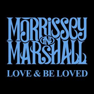 Love & Be Loved (Radio Edit) | Morrissey & Marshall