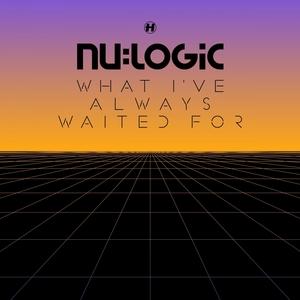 What I've Always Waited for | Nu:Logic