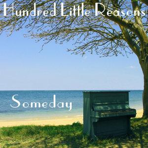 Someday   Hundred Little Reasons