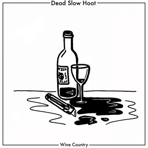 Wine Country | Dead Slow Hoot