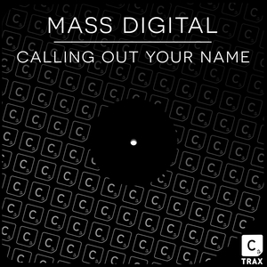 Calling Out Your Name | Mass Digital