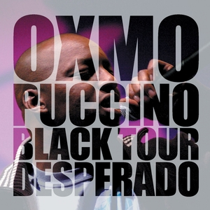 Black Tour Desperado | Oxmo Puccino
