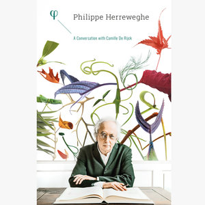 Philippe Herreweghe: A Conversation with Camille De Rijck | Philippe Herreweghe