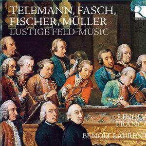 Telemann, Fasch, Fischer & Müller: Lustige Feld-Music | Lingua Franca