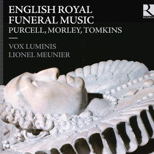 Purcell, Morley & Tomkins: English Royal Funeral Music | Vox Luminis