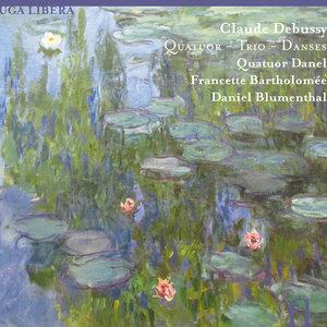 Debussy: Quatuor - Trio - Danses | Daniel Blumenthal