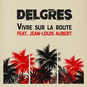 Vivre Sur La Route | Delgres