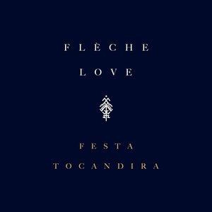 Festa Tocandira | Flèche Love