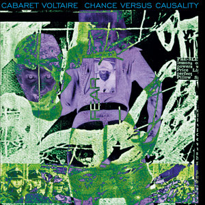 Chance Versus Causality | Cabaret Voltaire