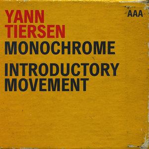 Monochrome / Introductory Movement | Yann Tiersen
