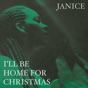 I'll Be Home For Christmas | Janice