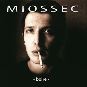Boire (25ème Anniversaire) | Miossec