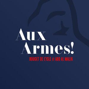 Aux Armes ! (Claude Rouget de L'Isle) | Jours de Gloire