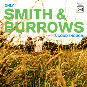 Only Smith & Burrows Is Good Enough   Smith & Burrows