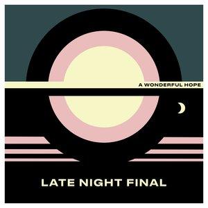 A Wonderful Hope | Late Night Final