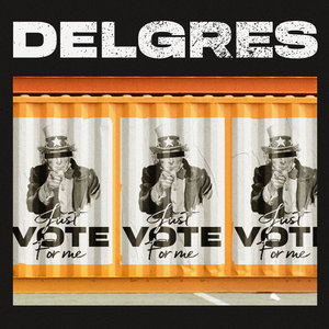 Just Vote for Me | Delgres