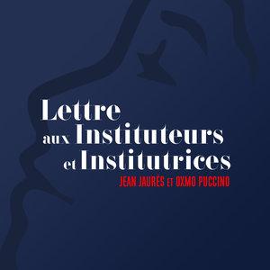 Lettre Aux Instituteurs (Jean Jaurès) | Jours de Gloire