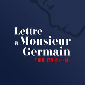 Lettre à Monsieur Germain (Albert Camus) | Jours de Gloire