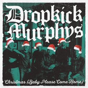 Christmas (Baby Please Come Home) | Dropkick Murphys