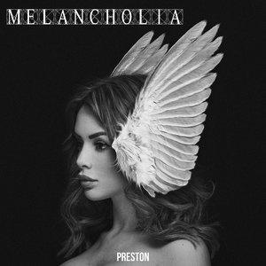 Melancholia | Preston