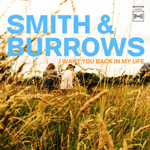 I Want You Back In My Life   Smith & Burrows