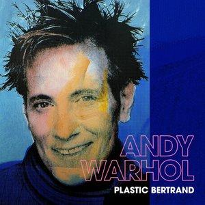 Andy Warhol | Plastic Bertrand