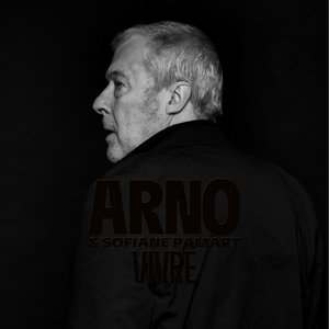 Vivre (Parce que - La Collection) | Arno