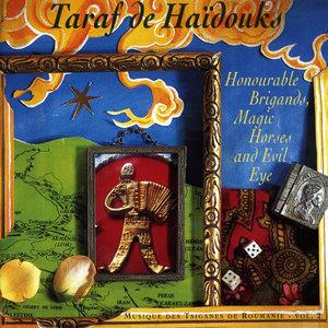 Honourable Brigands, Magic Horses & Evil Eye   Taraf de Haïdouks