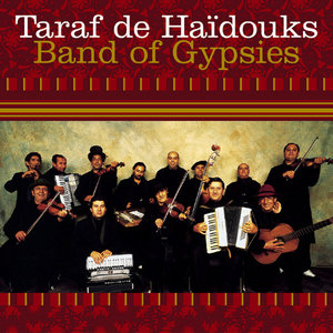 Band of Gypsies   Taraf de Haïdouks