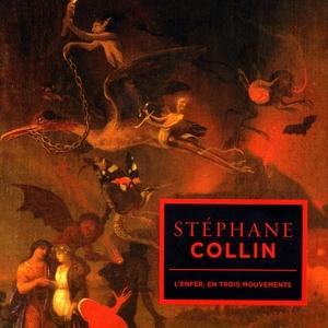 L'enfer, en trois mouvements | Stéphane Collin