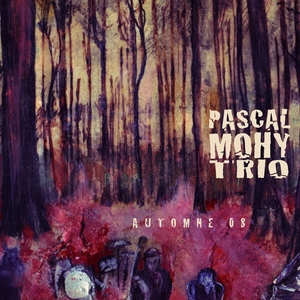 Automne 08 | Pascal Mohy Trio