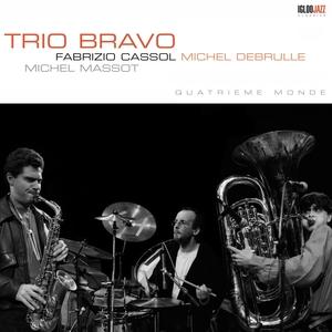 Quatrième monde | Trio Bravo