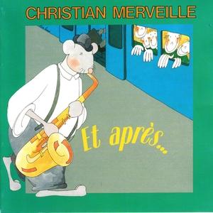 Et après... | Christian Merveille