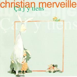 Ca j'y tiens | Christian Merveille