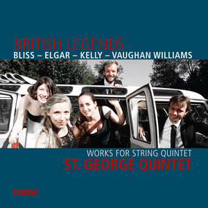 Bliss, Elgar, Kelly & Vaughan Williams: British Legends (Works for String Quintet) | St. George Quintet