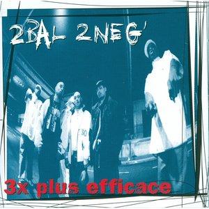 3 X Plus efficace | 2 Bal 2 Neg